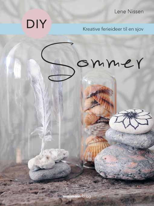 The new ebook on summer DIY from Lene Nissen, you will get lots and lots of creative summer ideas, for the rainy days or just sit in the sun and be creative.